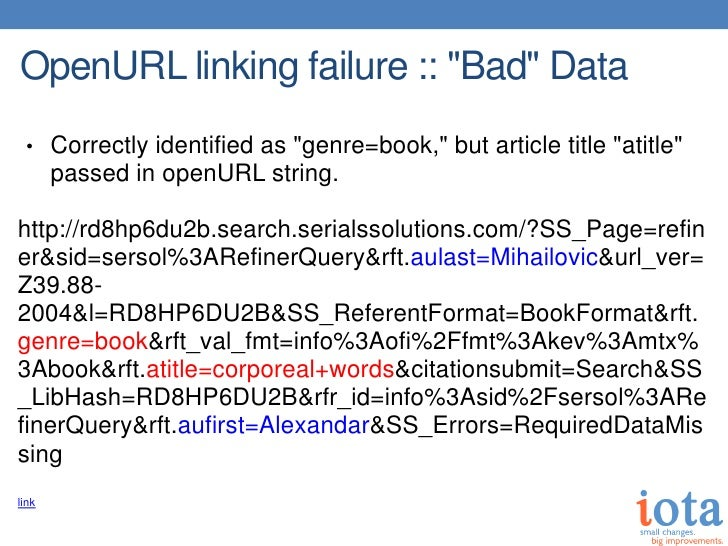 """OpenURL linking failure :: """"Bad"""" Data • Correctly identified as """"genre=book,"""" but article title """"atitle""""       passed in o..."""