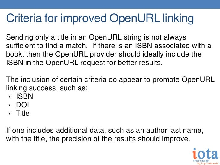 Criteria for improved OpenURL linkingSending only a title in an OpenURL string is not alwayssufficient to find a match. If...
