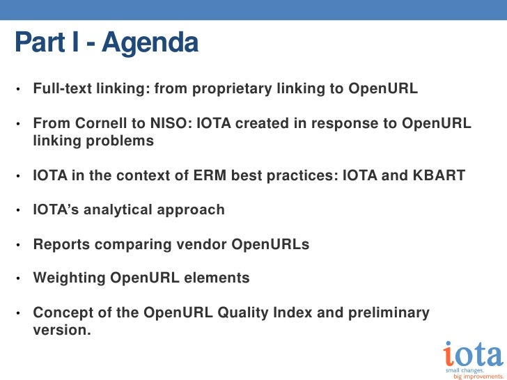 Part I - Agenda• Full-text linking: from proprietary linking to OpenURL• From Cornell to NISO: IOTA created in response to...