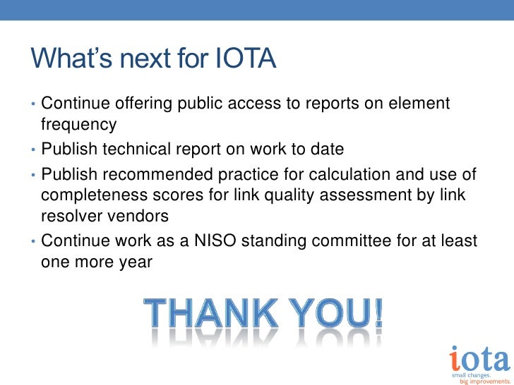 What's next for IOTA• Continue offering public access to reports on element  frequency• Publish technical report on work t...