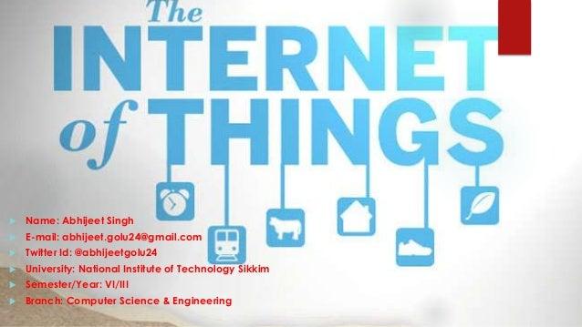  Name: Abhijeet Singh  E-mail: abhijeet.golu24@gmail.com  Twitter Id: @abhijeetgolu24  University: National Institute ...