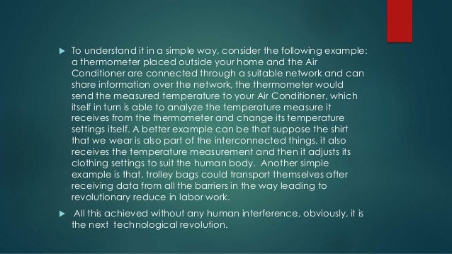  To understand it in a simple way, consider the following example: a thermometer placed outside your home and the Air Con...