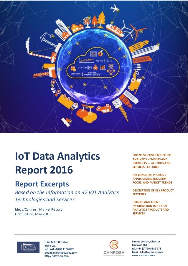 = Ideya/Camrosh Market Report First Edition, May 2016 EXTENSIVE COVERAGE OF IOT ANALYTICS VENDORS AND PRODUCTS ― 47 TOOLS ...