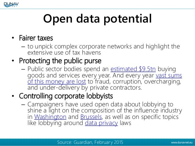 Open data potential • Fairer taxes – to unpick complex corporate networks and highlight the extensive use of tax havens • ...
