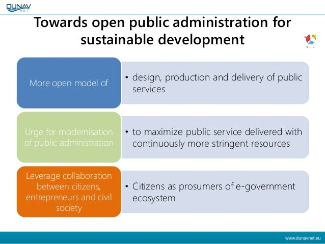 Towards open public administration for sustainable development • design, production and delivery of public services More o...