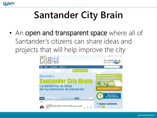 Santander City Brain • An open and transparent space where all of Santander's citizens can share ideas and projects that w...