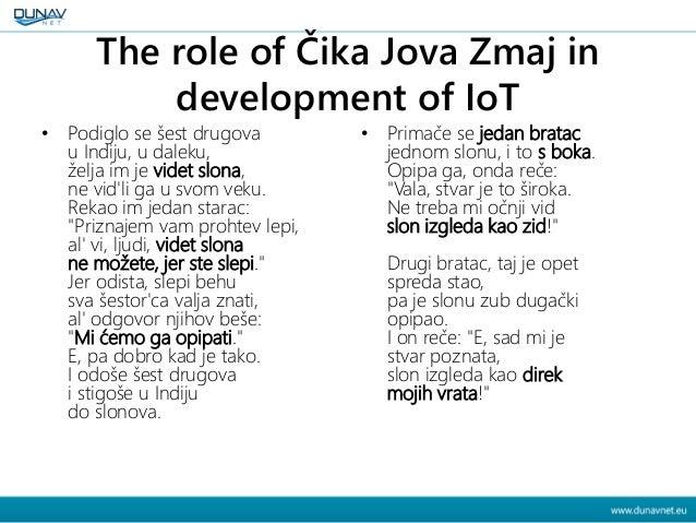The role of Čika Jova Zmaj in development of IoT • Podiglo se šest drugova u Indiju, u daleku, želja im je videt slona, ne...