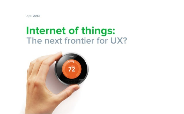 April 2013  Internet of things:  The next frontier for UX?