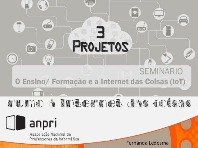 3 Projetos Fernanda Ledesma