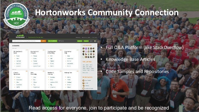 31 © Hortonworks Inc. 2011–2018. All rights reserved. Hortonworks Community Connection Read access for everyone, join to p...