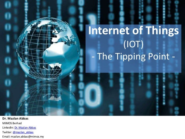 Internet of Things                                       (IOT)                               - The Tipping Point -Dr. Mazl...