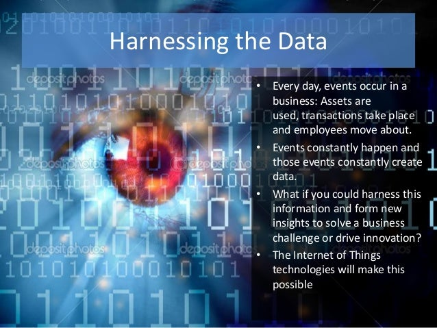 Harnessing the Data            • Every day, events occur in a              business: Assets are              used, transac...