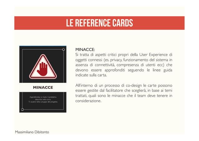 LE REFERENCE CARDS MINACCE: Si tratta di aspetti critici propri della User Experience di oggetti connessi (es. privacy, fu...