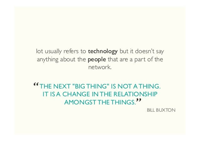 """Iot usually refers to technology but it doesn't say anything about the people that are a part of the network. THE NEXT """"BI..."""