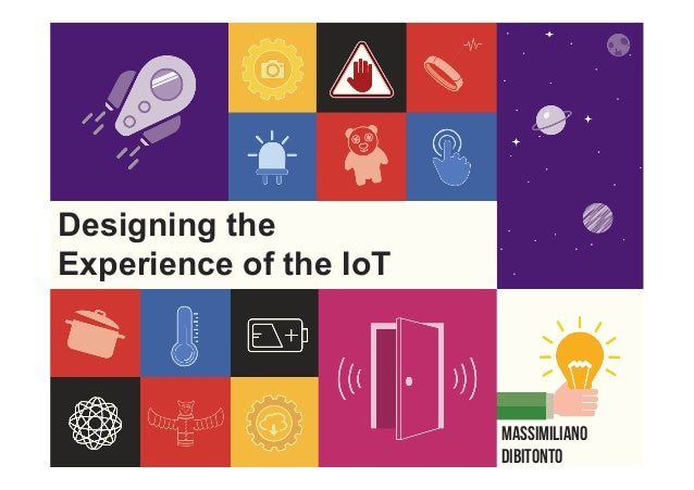 Designing the Experience of the IoT Massimiliano Dibitonto