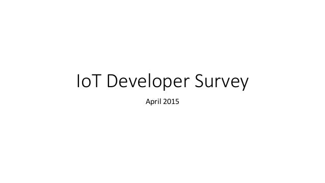 IoT Developer Survey April 2015