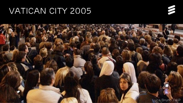 EAB-14:073751 | Commercial in confidence | © Ericsson AB 2014 | December 2014 | Page 2  Vatican City 2005