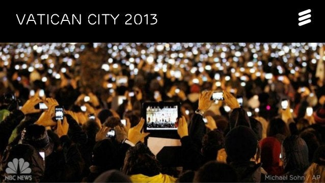 EAB-14:073751 | Commercial in confidence | © Ericsson AB 2014 | December 2014 | Page 3  Vatican City 2013