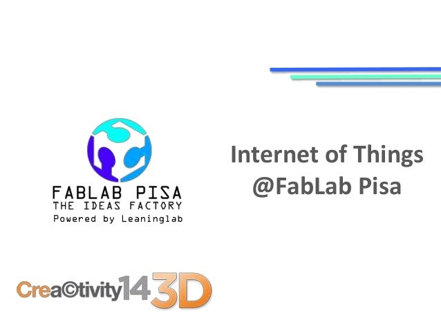 Internet of Things  @FabLab Pisa