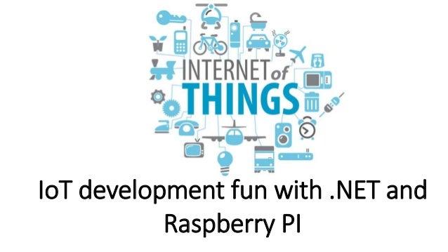 DDDNorth 2015 IoT development fun with .NET and Raspberry PI