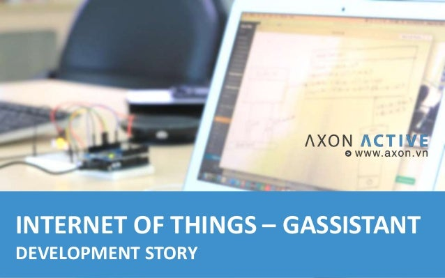 INTERNET OF THINGS – GASSISTANT DEVELOPMENT STORY