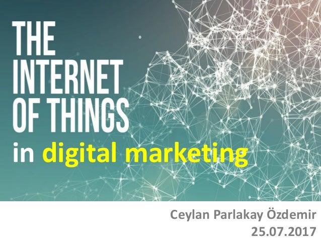 in digital marketing Ceylan Parlakay Özdemir 25.07.2017
