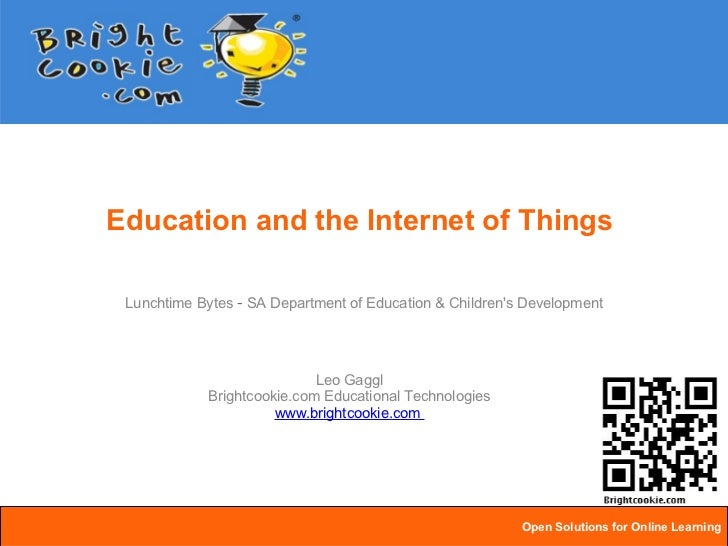 Education and the Internet of Things Lunchtime Bytes  -  SA Department of Education & Children's Development Leo Gaggl Bri...