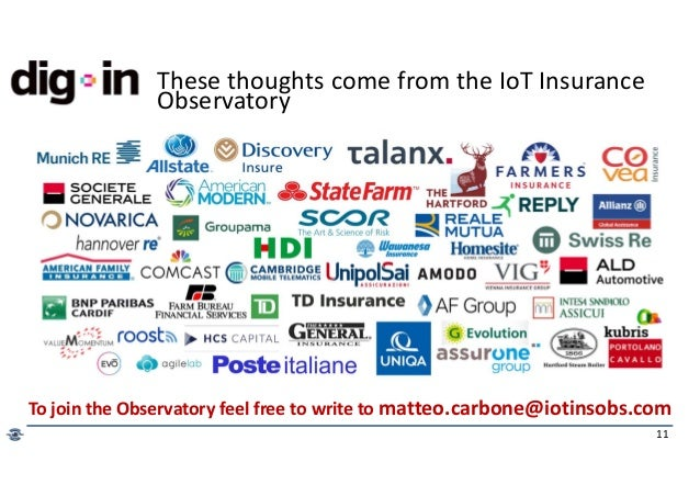 11 These thoughts come from the IoT Insurance Observatory To join the Observatory feel free to write to matteo.carbone@iot...