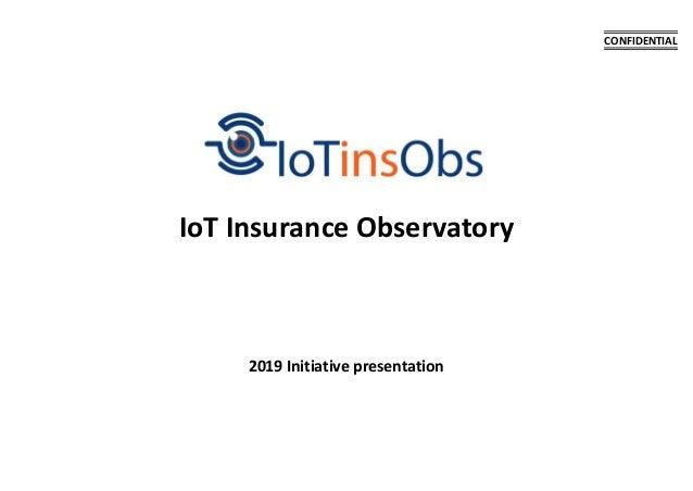 2019 Initiative presentation IoT Insurance Observatory CONFIDENTIAL