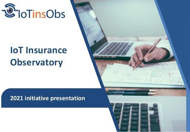 IoT Insurance Observatory 2021 initiative presentation