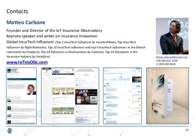12 Contacts Matteo Carbone Founder and Director of the IoT Insurance Observatory Keynote speaker and writer on insurance i...