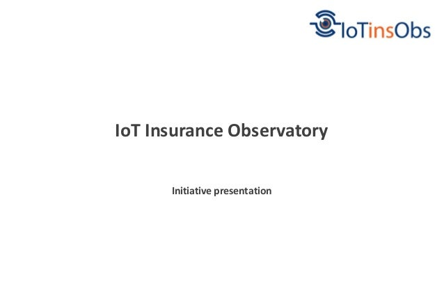 Initiative presentation IoT Insurance Observatory