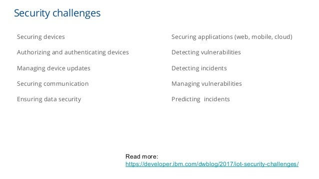 Security challenges Securing devices Authorizing and authenticating devices Managing device updates Securing communication...
