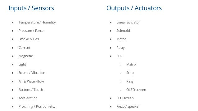 Inputs / Sensors ● Temperature / Humidity ● Pressure / Force ● Smoke & Gas ● Current ● Magnetic ● Light ● Sound / Vibratio...