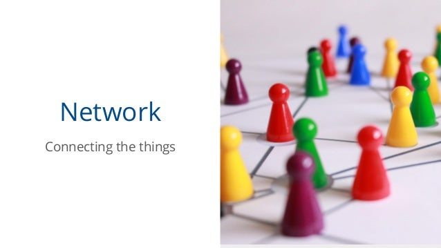 Network Connecting the things