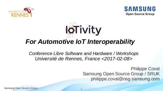 Samsung Open Source Group 1Samsung Open Source Group Philippe Coval Samsung Open Source Group / SRUK philippe.coval@osg.sa...