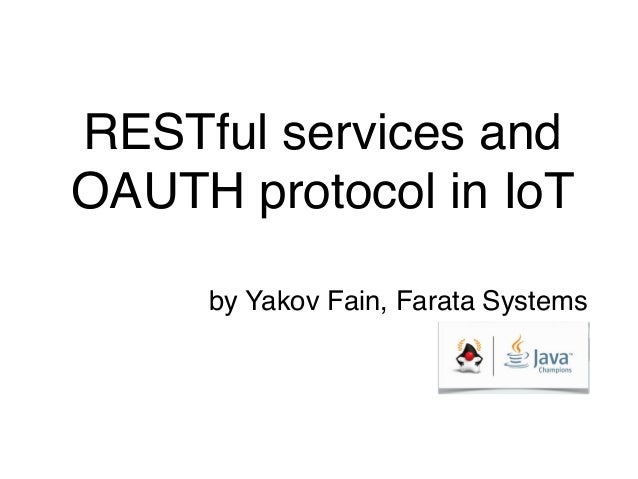 RESTful services and OAUTH protocol in IoT by Yakov Fain, Farata Systems