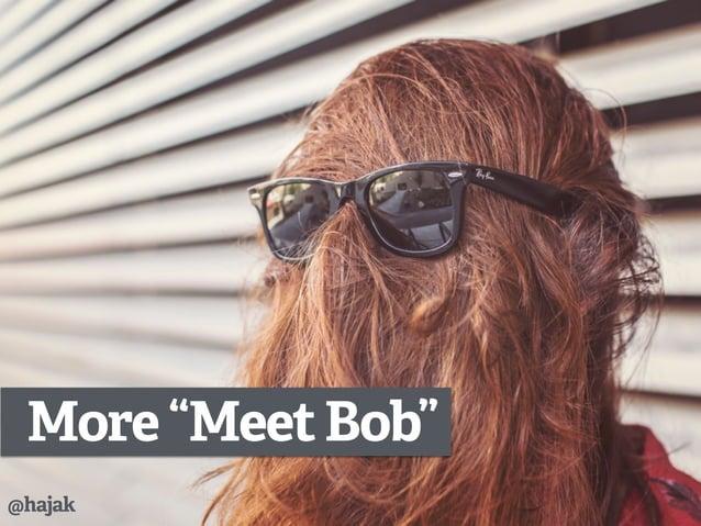 """More""""MeetBob"""" @hajak"""