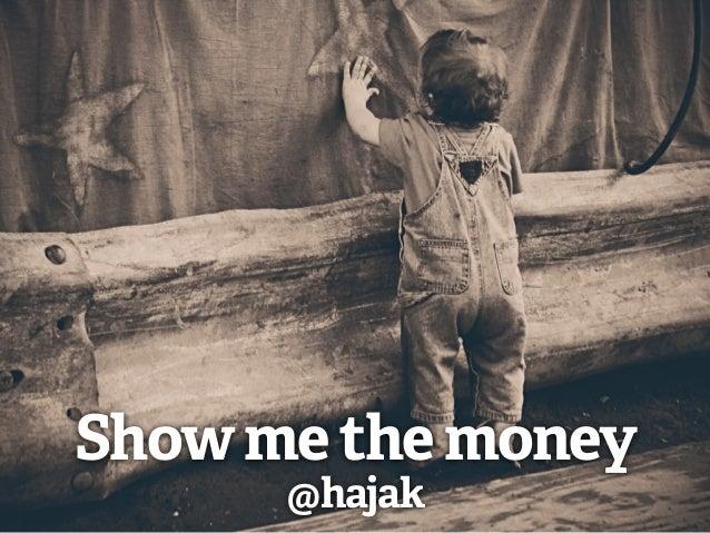 Showmethemoney @hajak