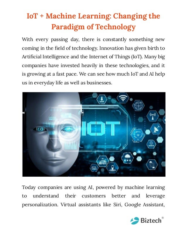 IoT + Machine Learning: Changing the Paradigm of Technology With every passing day, there is constantly something new comi...