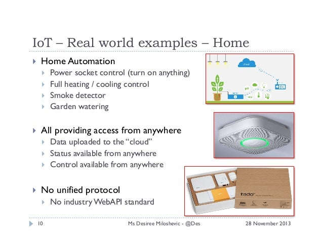 IoT – Real world examples – Home   Home Automation        All providing access from anywhere       Pow...