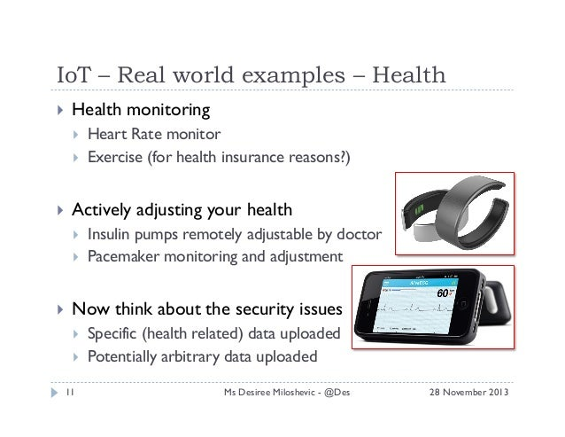 IoT – Real world examples – Health   Health monitoring      Actively adjusting your health      Heart Rate m...