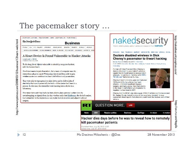 The pacemaker story …  http://on.rt.com/4tzp0s  http://www.nytimes.com/2008/03/12/business/12heart-web.html  http://nakeds...