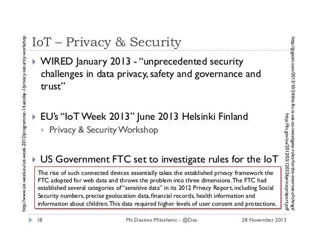 "http://www.iot-week.eu/iot-week-2012/programme-1/tuesday-1/privacy-security-workshop    WIRED January 2013 - ""unpreceden..."