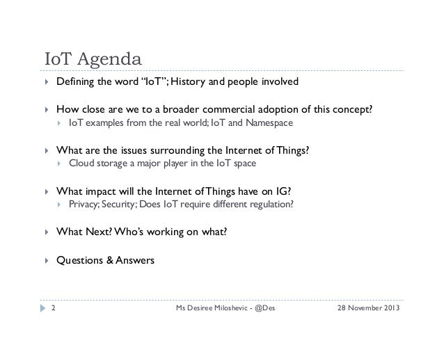 """IoT Agenda   Defining the word """"IoT""""; History and people involved    How close are we to a broader commercial adoption..."""
