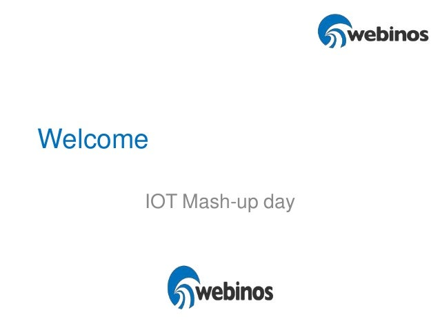 Welcome IOT Mash-up day