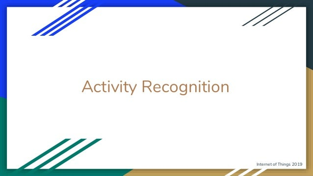 Activity Recognition Internet of Things 2019