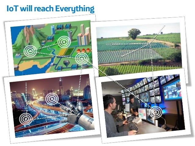 IoTwill reach Everything