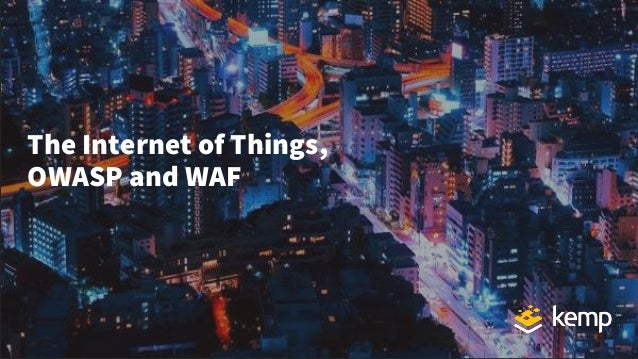 The Internet of Things, OWASP and WAF