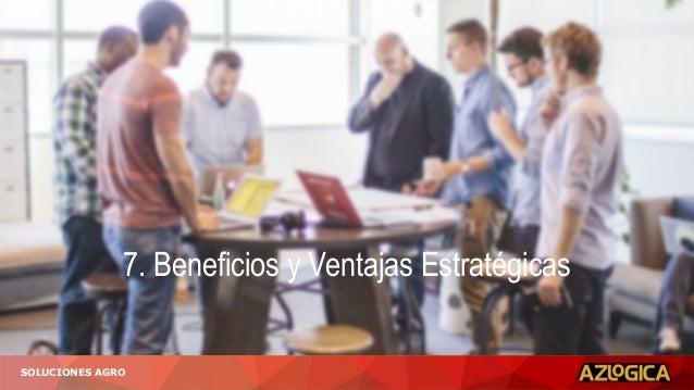 7. Beneficios y Ventajas Estratégicas AGRICULTURASOLUCIONES AGRO